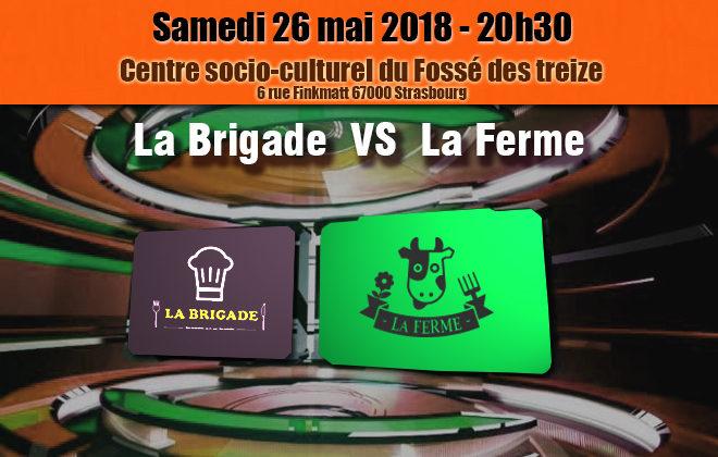 Demi-Finale : La Brigade VS La Ferme