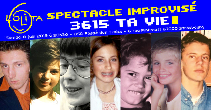 Spectacle improvisé : 3615 TA VIE